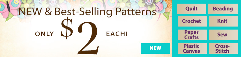 NEW & Best-Selling Patterns | ONLY $2 EACH!