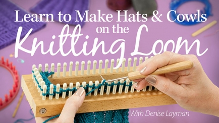Learn to Make Hats & Cowls on the Knitting Loom