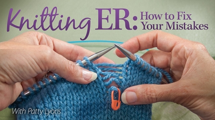 Knitting ER: How to Fix Your Mistakes