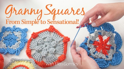 Granny Squares: From Simple to Sensational!