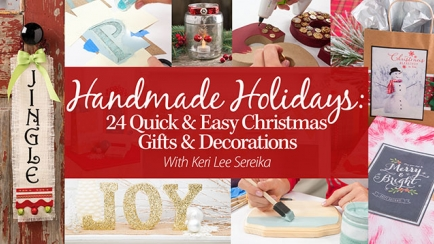 Handmade Holidays: 24 Quick & Easy Christmas Gifts & Decorations