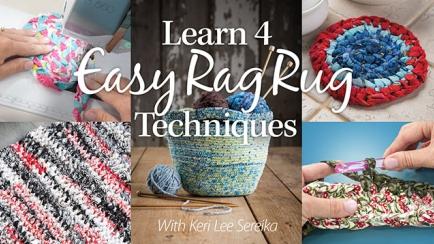 Learn 4 Easy Rag Rug Techniques