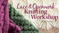 Lace & Openwork Knitting Workshop