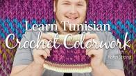 Learn Tunisian Crochet Colorwork