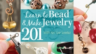 Learn to Bead & Make Jewelry 201