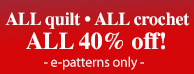 40% off Crochet and Quilt Patterns