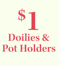 $1 Doilies & Pot Holders