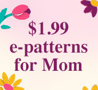 $1.99 e-Patterns for Mom