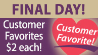 $2 Customer Favorites FINAL DAY!