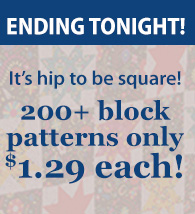 Block Patterns $1.29 ENDING TONIGHT!
