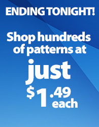 Hundreds of patterns $1.49 ENDING TONIGHT!