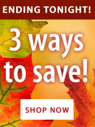 3 Ways to Save! ENDING TONIGHT!