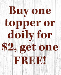 BOGO toppers & doilies