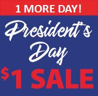 President's Day $1 SALE 1 MORE DAY!