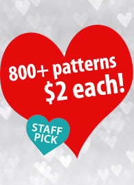 Staff Pick 800+ patterns $2 each!