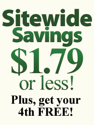 Sitewide Savings $1.79 or less! Plus, 4th FREE!
