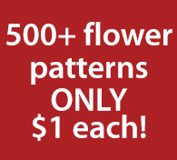 500+ flower patterns ONLY $1 each!