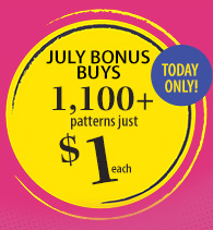 July Bonus Buys 1,100+ patterns $1 each