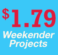 $1.79 Weekender Projects