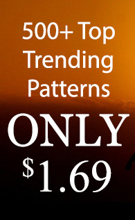 500+ Top Trending Patterns ONLY $1.69