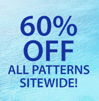 60% OFF All Patterns Sitewide!
