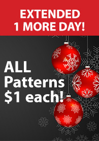EXTENDED 1 MORE DAY! ALL Patterns $1 each!