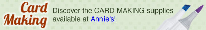 Discover the CARD MAKING supplies available at Annie's!