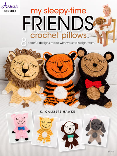 My Sleepy-Time Friends Crochet Pillows Pattern Book