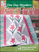 One Day Wonders: Floral Quilts