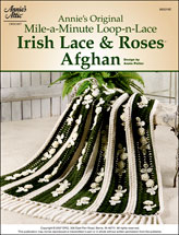 Annie's Original Mile-A-Minute Loop-n-Lace Irish Lace & Roses Afghan