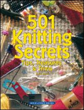 501 Knitting Secrets: Tips, Treasures & Trivia