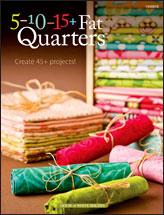 5-10-15+ Fat Quarters