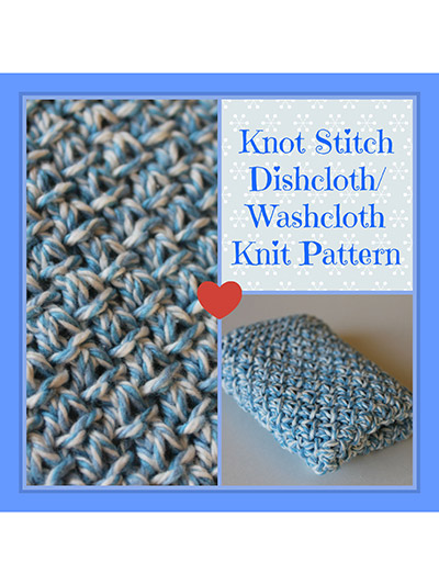Knot Stitch Knit Simple : Knitting - Quick & Easy Patterns - Knot Stitch Dishcloth