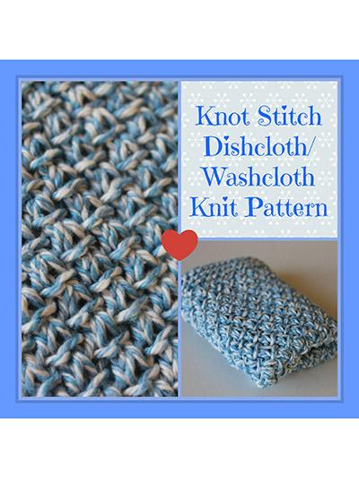 Knitting - Quick & Easy Patterns - Knot Stitch Dishcloth