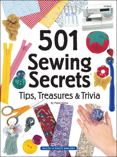 501 Sewing Secrets: Tips, Treasures & Trivia