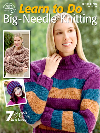 Learn to Do Big-Needle Knitting