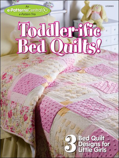 Toddler-ific Bed Quilts!