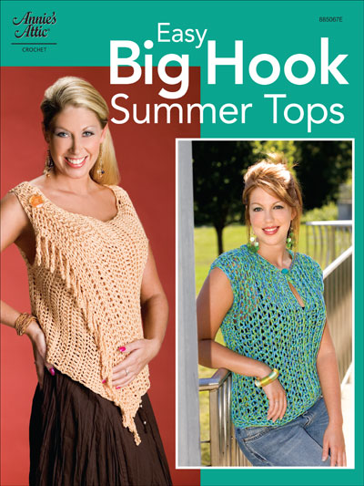 Easy Big Hook Summer Tops