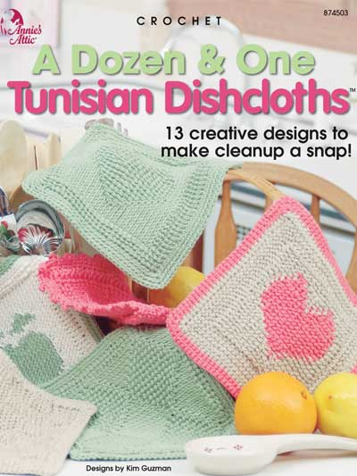 A Dozen & One Tunisian Dishcloths