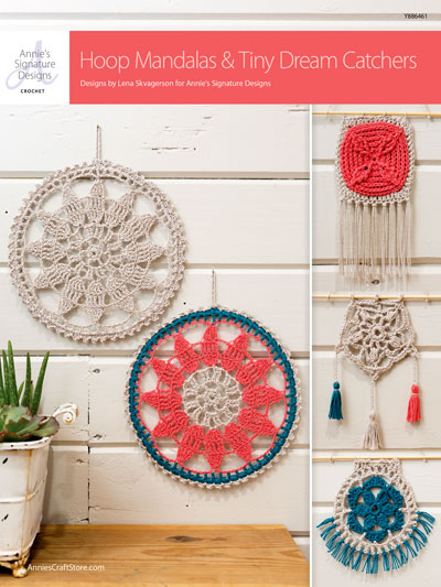 ANNIE'S SIGNATURE DESIGNS: Hoop Mandalas & Tiny Dream Catchers Crochet Pattern
