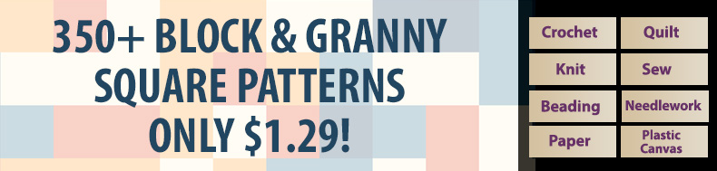 *Offer valid on select e-patterns through June 11, 2021, at 6:00 a.m. ET, only at e-PatternsCentral.com.