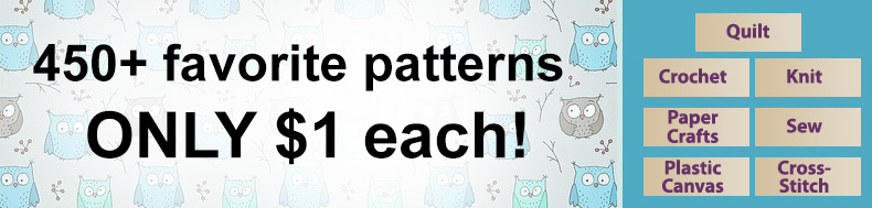 450+ favorite patterns | ONLY $1 each!